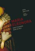 Maria Eleonora : Drottningen som sa nej