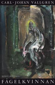 Fågelkvinnan (e-bok) av Carl-Johan Vallgren