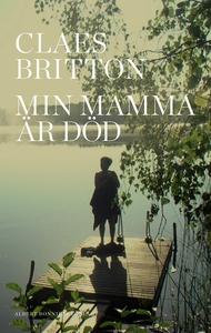 Min mamma är död (e-bok) av Claes Britton