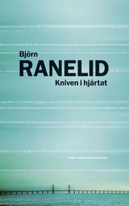 Kniven i hjärtat (e-bok) av Björn Ranelid