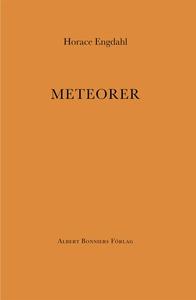 Meteorer (e-bok) av Horace Engdahl