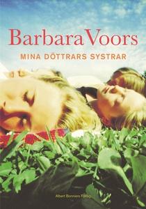 Mina döttrars systrar (e-bok) av Barbara Voors