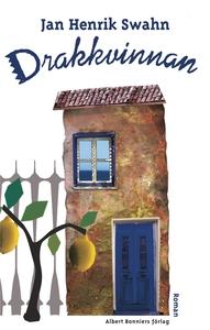 Drakkvinnan (e-bok) av Jan Henrik Swahn, Jan He