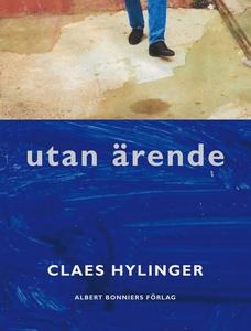 Utan ärende (e-bok) av Claes Hylinger