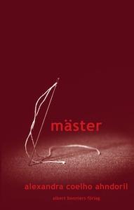 Mäster (e-bok) av Alexandra Coelho Ahndoril, Al