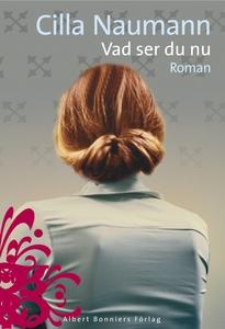 Vad ser du nu (e-bok) av Cilla Naumann