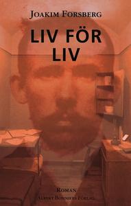 Liv för liv (e-bok) av Joakim Forsberg
