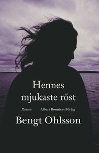 Hennes mjukaste röst (e-bok) av Bengt Ohlsson