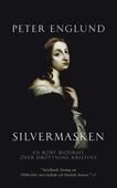 Silvermasken : en kort biografi över drottning Kristina