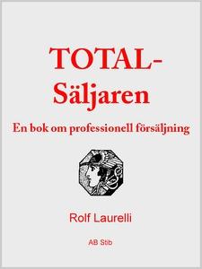 TOTAL-Säljaren (e-bok) av Rolf Laurelli