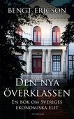 Den nya överklassen - en bok om Sveriges ekonomiska elit