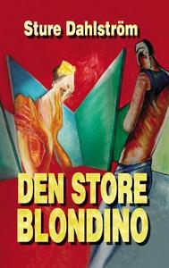 Den store Blondino (e-bok) av Sture Dahlström