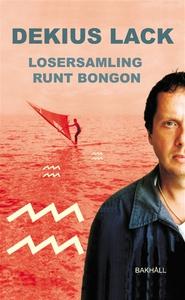 Losersamling runt bongon (e-bok) av Dekius Lack