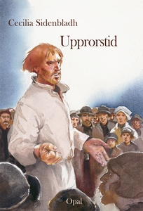 Upprorstid (e-bok) av Cecilia Sidenbladh