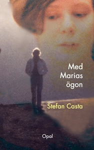Med Marias ögon (e-bok) av Stefan Casta