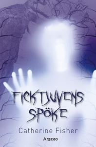 Ficktjuvens spöke (e-bok) av Catherine Fisher