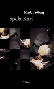 Spela Karl (e-bok) av Maria Fröberg