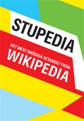 Stupedia : de mest onödiga vetandet från Wikipedia