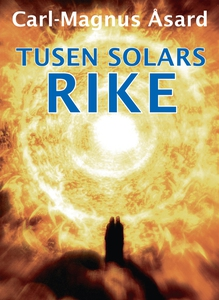 Tusen solars rike (e-bok) av Carl-Magnus Åsard