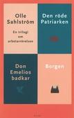 En trilogi om arbetarrörelsen - Den röde patriarken; Don Emilios badkar; Borgen