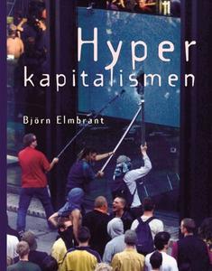 Hyperkapitalismen (e-bok) av Björn Elmbrant