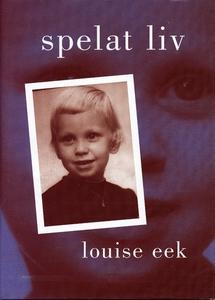 Spelat liv (e-bok) av Louise Eek