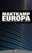 Maktkamp Europa: Folkrörelser, kapital och mediemoguler i EU