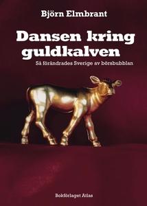 Dansen kring guldkalven (e-bok) av Björn Elmbra