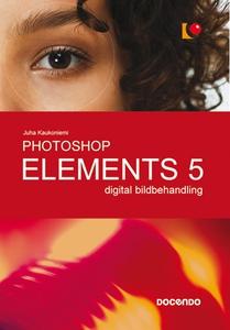 Photoshop Elements 5 digital bildbehandling (e-