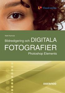 Bildredigering och digitala fotografier Photosh