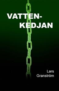 Vattenkedjan (e-bok) av Lars Granström