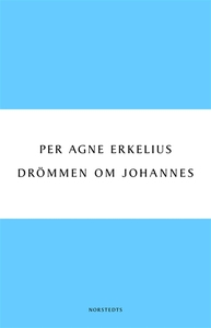 Drömmen om Johannes (e-bok) av Per Agne Erkeliu