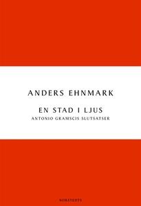 En stad i ljus: Antonio Gramscis slutsatser (e-