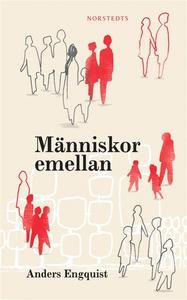 Människor emellan (e-bok) av Anders Engquist