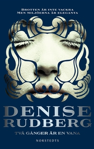 Två gånger är en vana (e-bok) av Denise Rudberg