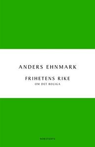 Frihetens rike: om det roliga (e-bok) av Anders