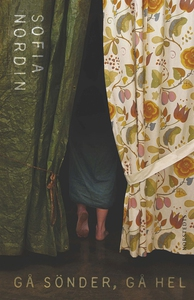 Gå sönder, gå hel (e-bok) av Sofia Nordin