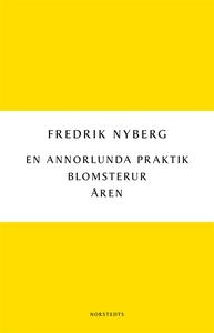 En annorlunda praktik/Blomsterur/Åren (e-bok) a