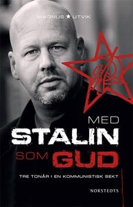 Med Stalin som Gud (e-bok) av Magnus Utvik