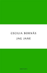 Jag Jane (e-bok) av Cecilia Bornäs