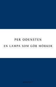 En lampa som gör mörker (e-bok) av Per Odensten