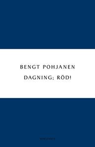 Dagning; röd! (e-bok) av Bengt Pohjanen