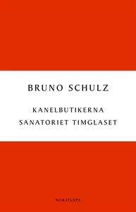 Kanelbutikerna/Sanatoriet Timglaset (e-bok) av