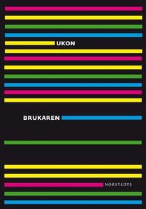 Brukaren (e-bok) av Ulf Karl Olov Nilsson