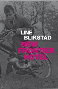 New Frontier Hotel (e-bok) av Line Blikstad