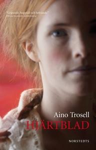 Hjärtblad (e-bok) av Aino Trosell