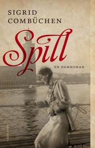 Spill (e-bok) av Sigrid Combüchen