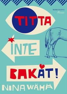 Titta inte bakåt! (e-bok) av Nina Wähä