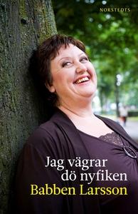Jag vägrar dö nyfiken (e-bok) av Babben Larsson