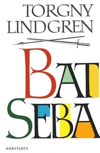 Bat Seba (e-bok) av Torgny Lindgren